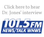 Click here to hear Dr. Jones' interview on 101.5 FM - WNWS