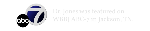 Dr. Jones was featured on WBBJ ABC-7 in Jackson, TN.